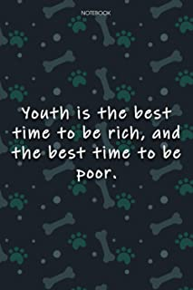 Lined Notebook Journal Cute Dog Cover Youth is the best time to be rich, and the best time to be poor: Journal, 6x9 inch, ...