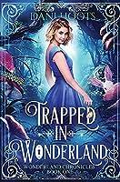 Trapped in Wonderland (Wonderland Chronicles)