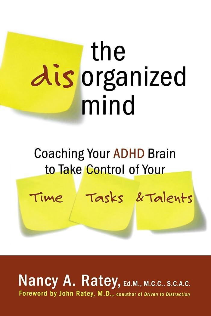 ヒステリックサーバントセールスマンThe Disorganized Mind: Coaching Your ADHD Brain to Take Control of Your Time, Tasks, and Talents