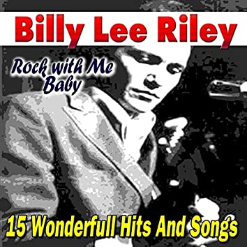 Rock with Me Baby (15 Wonderfull Hits And Songs)