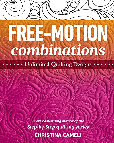 Free-Motion Combinations: Unlimited Quilting Designs (English Edition)