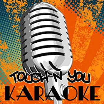 Touch'n You (Karaoke Tribute to Rick Ross)