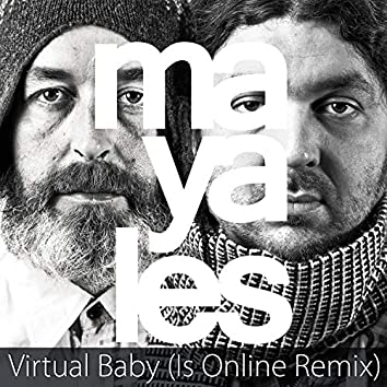 Virtual Baby (Is Online Remix)