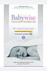 On Becoming Babywise: Giving Your Infant the Gift of Nighttime Sleep - New Edition (On Becoming.) Kindle Edition