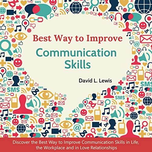 Best Way to Improve Communication Skills Audiobook By David L. Lewis cover art