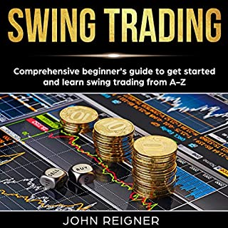 Swing Trading: Comprehensive Beginner's Guide to Get Started and Learn Swing Trading from A-Z audiobook cover art