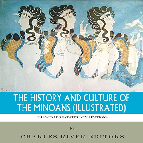 The World's Greatest Civilizations: The History and Culture of the Minoans audiobook cover art