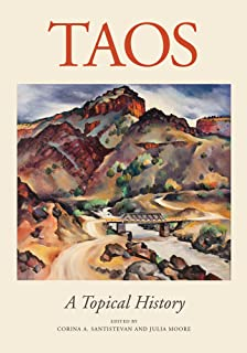 Taos: A Topical History: A Topical History