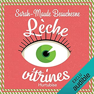 Lèche-vitrines                   Written by:                                                                                                                                 Sarah-Maude Beauchesne                               Narrated by:                                                                                                                                 Catherine Brunet                      Length: 3 hrs and 52 mins     7 ratings     Overall 4.7
