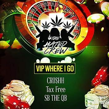 Vip Where I Go