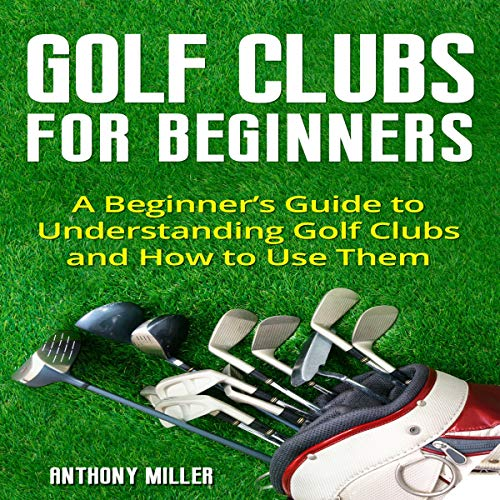Golf Clubs for Beginners audiobook cover art