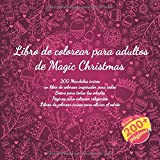 Libro de colorear para adultos de Magic Christmas 200 Mandalas únicos - un libro de colorear inspirador para todos - Bueno para todas las edades - ... de colorear únicos para aliviar el estrés
