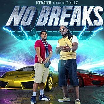 No Breaks (feat. T.Willz)
