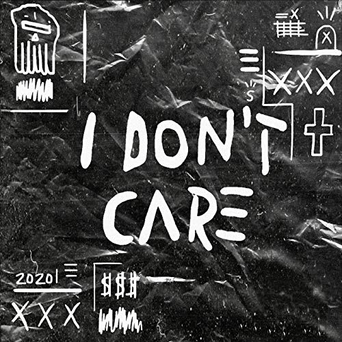 I Don't Care [Explicit]