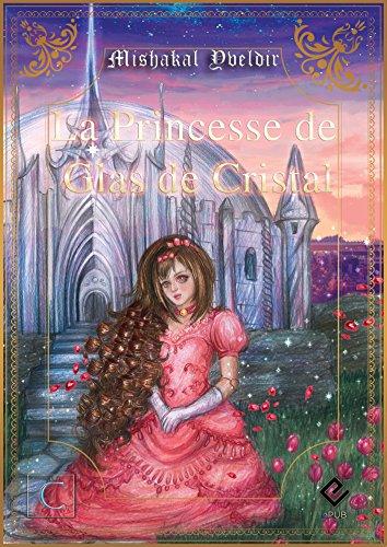 La Princesse de Glas de Cristal (Chroniques de Glas de Cristal t. 1) (French Edition)