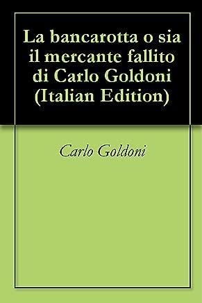 La bancarotta o sia il mercante fallito di Carlo Goldoni