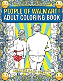People of Walmart.com Adult Coloring Book: Rolling Back Dignity...