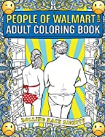 Image: People of Walmart.com Adult Coloring Book: Rolling Back Dignity (OFFICIAL People of Walmart Coloring Books) | Paperback: 80 pages | by Andrew Kipple (Author), Day Drankin' Press (Author), Luke Wherry (Author), Adam Kipple (Author), Davor Ratkovic (Illustrator). Publisher: Day Drankin' Press (September 30, 2016)
