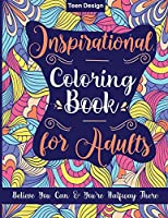 Inspirational Coloring Book for Adults: Believe You Can & You're Halfway There
