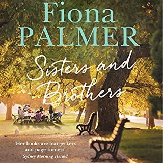 Sisters and Brothers                   By:                                                                                                                                 Fiona Palmer                               Narrated by:                                                                                                                                 Anna Steen                      Length: 10 hrs and 28 mins     20 ratings     Overall 4.6