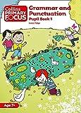 COLLINS PRIMARY FOCUS GRAMMAR AND PUNCTUATION 1: Pupil Book 1