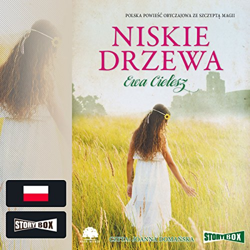 Niskie drzewa                   By:                                                                                                                                 Ewa Cielesz                               Narrated by:                                                                                                                                 Joanna Domanska                      Length: 11 hrs and 19 mins     1 rating     Overall 5.0