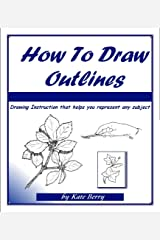 How To Draw Outlines (Teach Yourself To Draw Book 2) Kindle Edition