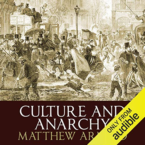 Culture and Anarchy                   By:                                                                                                                                 Matthew Arnold                               Narrated by:                                                                                                                                 Michael Maloney                      Length: 6 hrs and 31 mins     3 ratings     Overall 4.3