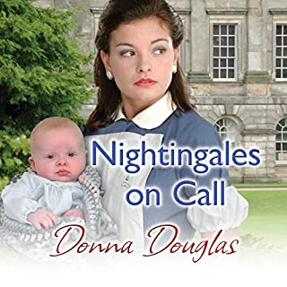 Nightingales on Call                   By:                                                                                                                                 Donna Douglas                               Narrated by:                                                                                                                                 Penelope Freeman                      Length: 12 hrs and 40 mins     65 ratings     Overall 4.9
