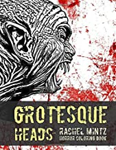 Grotesque Heads Horror Coloring Book: Haunted Zombies, Monster and Evil Creatures – Color Halloween Killers for Teenagers ...