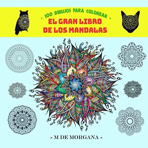 EL GRAN LIBRO DE LOS MANDALAS: 100 dibujos fáciles para colorear y divertirte: Libro para RELAJARSE y DIVERTIRSE - Cuaderno de actividades con ... para practicar Mindfulness coloreando