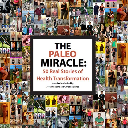 The Paleo Miracle: 50 Real Stories of Health Transformation audiobook cover art