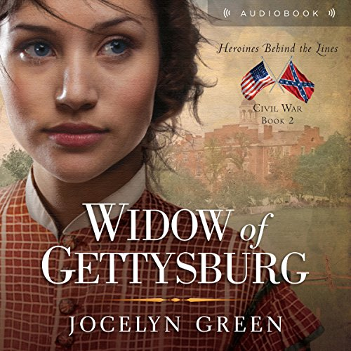Widow of Gettysburg (Heroines Behind the Lines) cover art