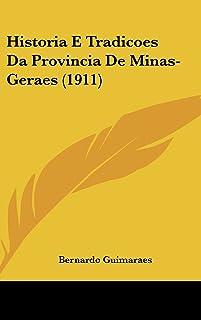 Historia E Tradicoes Da Provincia de Minas-Geraes (1911)