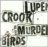 Lupen Crook & the Murderbirds