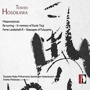Hosokawa: Metamorphosis, Re-turning & Ferne Landschaft III