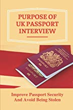 Purpose Of UK Passport Interview: Improve Passport Security And Avoid Being Stolen: Renew British Passport