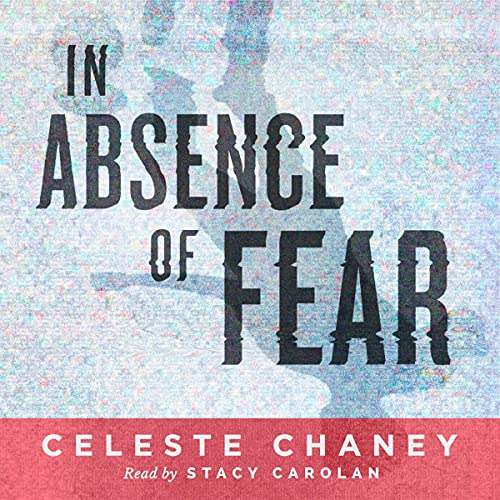 In Absence of Fear Audiobook By Celeste Chaney cover art