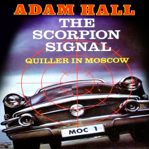 The Scorpion Signal     Quiller, Book 9              By:                                                                                                                                 Adam Hall                               Narrated by:                                                                                                                                 Antony Ferguson                      Length: 7 hrs and 16 mins     4 ratings     Overall 4.8