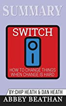 Summary of Switch: How to Change Things When Change Is Hard by Chip Heath & Dan Heath