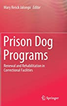 Prison Dog Programs: Renewal and Rehabilitation in Correctional Facilities