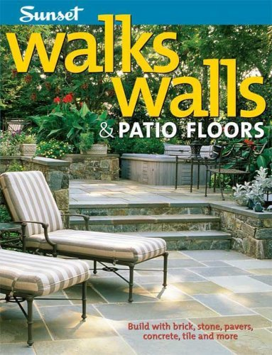 Walks, Walls & Patio Floors: Build with Brick, Stone, Pavers, Concrete, Tile and More by Editors of Sunset Books (2008-01-10)