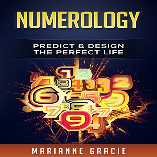 Numerology: Predict & Design The Perfect Life (Volume 1) audiobook cover art