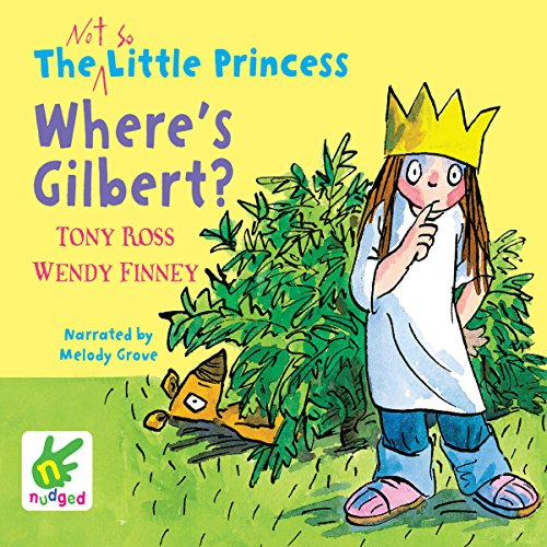 The Not So Little Princess: Where's Gilbert? cover art