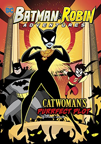 Catwoman's Purrfect Plot (Batman & Robin Adventures)