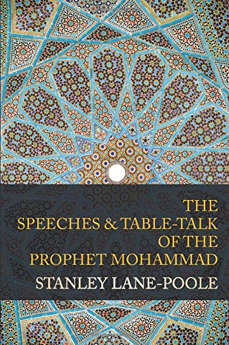 The Speeches & Table-Talk of the Prophet Mohammad