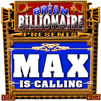 Max Is Calling!