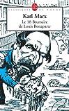 Le 18 Brumaire de Louis Bonaparte - Le Livre de Poche - 27/06/2007