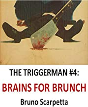 The Triggerman #4: Brains For Brunch