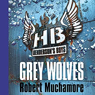 Henderson's Boys: Grey Wolves                   By:                                                                                                                                 Robert Muchamore                               Narrated by:                                                                                                                                 Simon Scardifield                      Length: 6 hrs and 49 mins     3 ratings     Overall 5.0